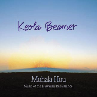 Mohala Hou – Music Of The Hawaiian Renaissance CD